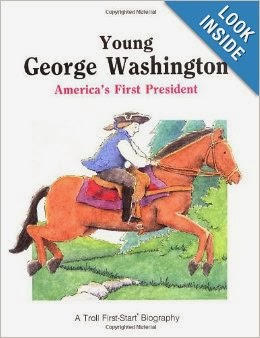 http://www.amazon.com/Young-George-Washington-First-Start-Biographies/dp/0816725411/ref=sr_1_1?ie=UTF8&qid=1392693791&sr=8-1&keywords=young+george+washington