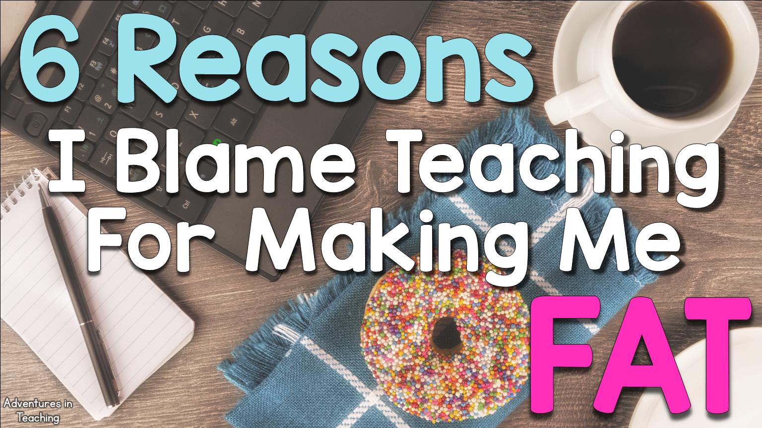 I Blame Teaching